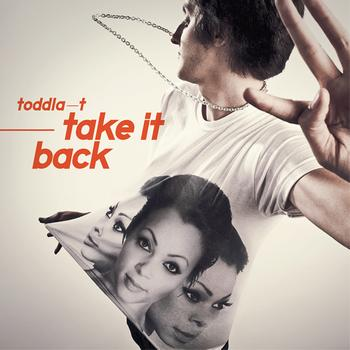 Toddla T - Take It Back