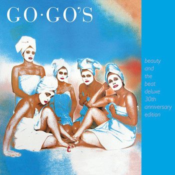The Go-Go's - Beauty And The Beat (30th Anniversary Deluxe Edition)