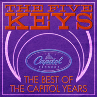 The Five Keys - Best Of The Capitol Years