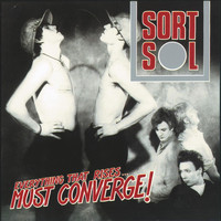 Sort Sol - Everything That Rises... Must Converge! [2011 Digital Remaster] (2011 Remastered Version)