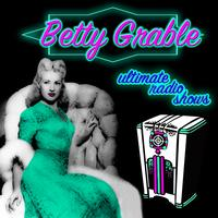 Betty Grable - Ultimate Radio Shows
