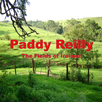 Paddy Reilly - The Fields of Ireland