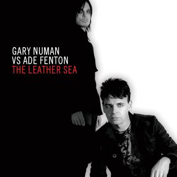 Gary Numan, Ade Fenton - The Leather Sea