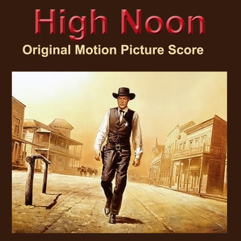 Dimitri Tiomkin - High Noon - Original Score