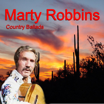 Marty Robbins - Country Ballads
