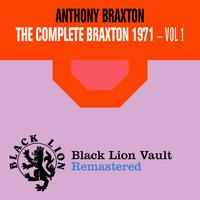 Anthony Braxton - The Complete Braxton 1971 - Vol. 1