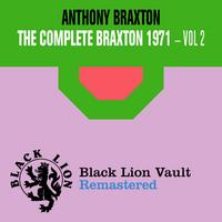 Anthony Braxton - The Complete Braxton 1971 - Vol. 2