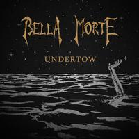 Bella Morte - Undertow