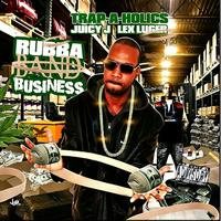 Juicy J - Rubbaband Business