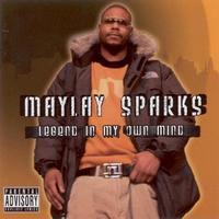 Maylay Sparks - Legend in my own time