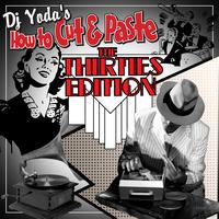 DJ Yoda - How To Cut and Paste- The Thirties Edition