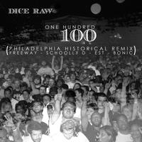 Dice Raw - 100 (Philadelphia Historical Remix) [feat. Freeway, Schooly D, EST, & Bonic)