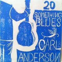 Carl Anderson - 20 Something Blues