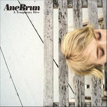 Ane Brun - A Temporary Dive