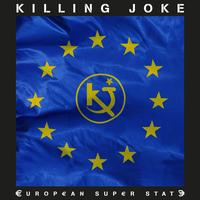 Killing Joke - European Super State