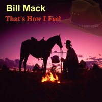 Bill Mack - That's How I Feel
