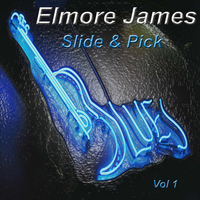 Elmore James - Slide and Pick