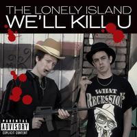 The Lonely Island - We'll Kill U (Explicit Version)
