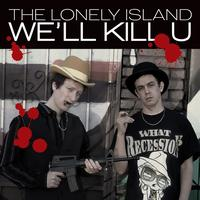 The Lonely Island - We'll Kill U