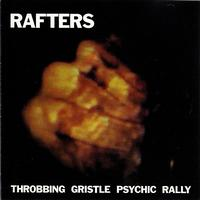 Throbbing Gristle - Rafters: Throbbing Gristle Psychic Rally