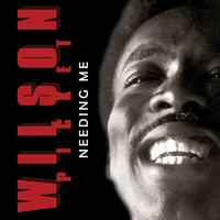 Wilson Pickett - Needing Me