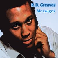 R.B. Greaves - Messages