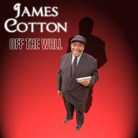 James Cotton - Off The Wall