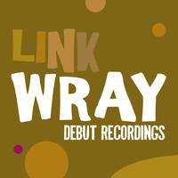 Link Wray - Link Wray: Debut Recordings