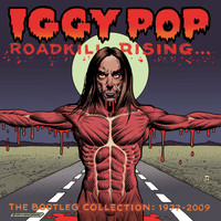 Iggy Pop - Roadkill Rising: The Bootleg Collection 1977-2009 (Explicit)