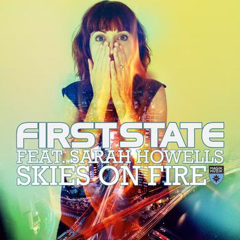 First State featuring Sarah Howells - Skies On Fire