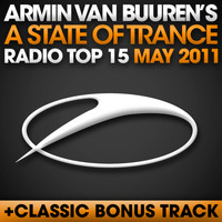 Armin van Buuren ASOT Radio Top 20 - A State Of Trance Radio Top 15 - May 2011 (Including Classic Bonus Track)