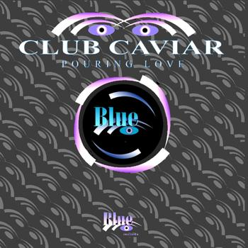 Club Caviar - Pouring Love