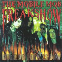 The Mobile Mob Freakshow - Horror Freakshow (Explicit)