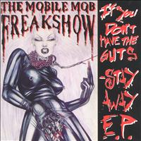 The Mobile Mob Freakshow - If You Don´t Have The Guts - Stay Away! E.P. (Explicit)