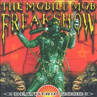 The Mobile Mob Freakshow - Deathtrip 2000 (Explicit)