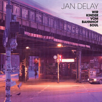 Jan Delay - Wir Kinder vom Bahnhof Soul (International Version)