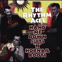 The Rhythm Aces - Hand Me Down Suits 'n' Hobnail Boots