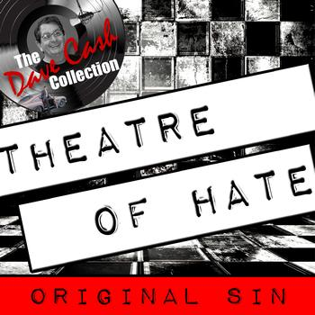 Theatre of Hate - Original Sin - [The Dave Cash Collection]