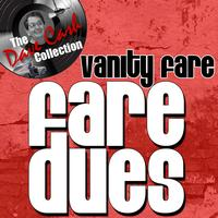 Vanity Fare - Fare Dues - [The Dave Cash Collection]