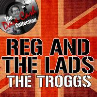 The Troggs - Reg And The Lads [The Dave Cash Collection]