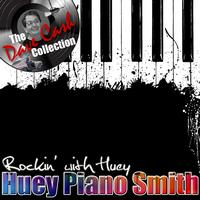 Huey Piano Smith - Rockin' with Huey - [The Dave Cash Collection]