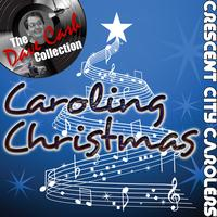 Crescent City Carolers - Caroling Christmas - [The Dave Cash Collection]