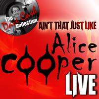 Alice Cooper - Ain't That Just Like Alice Cooper Live - [The Dave Cash Collection]