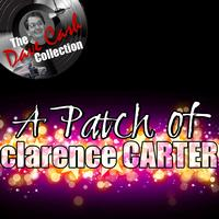 Clarence Carter - A Patch Of Clarence - [The Dave Cash Collection]