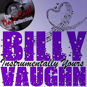 Billy Vaughn - Instrumentally Yours - [The Dave Cash Collection]