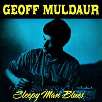 Geoff Muldaur - Sleepy Man Blues