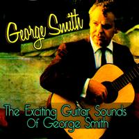 George Smith - The Exciting Guitar Sounds Of George Smith