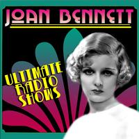 Joan Bennett - Ultimate Radio Shows