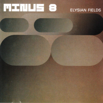 Minus 8 - Elysian Fields