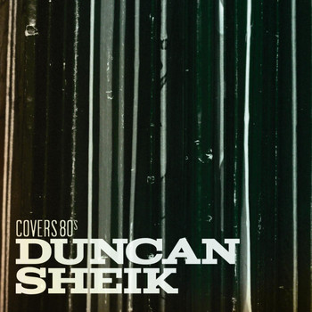 DUNCAN SHEIK - Covers 80's